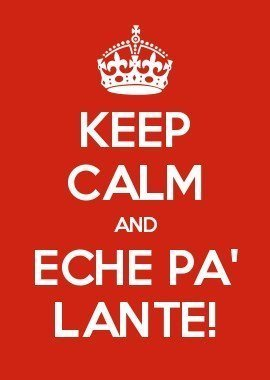 Keep calm and eche pa lante