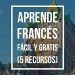 5 recursos gratuitos para aprender francés fácilmente