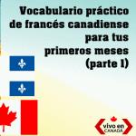 Algunas de las palabras que más utilizarás en tu viaje a Quebec (parte 1)