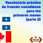 Algunas de las palabras que más utilizarás en tu viaje a Quebec (parte 2)