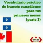 Algunas de las palabras que más utilizarás en tu viaje a Quebec (parte 3)