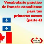 Algunas de las palabras que más utilizarás en tu viaje a Quebec (parte 4)